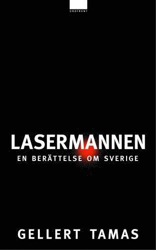 bokomslag Lasermannen : en berättelse om Sverige