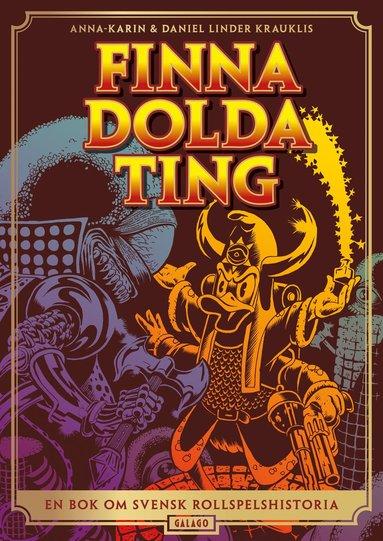 bokomslag Finna dolda ting : en bok om svensk rollspelshistoria