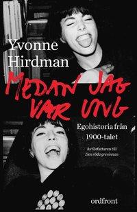 bokomslag Medan jag var ung : ego-historia från 1900-talet