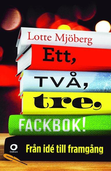 bokomslag Ett, två, tre, fackbok! : från idé till framgång