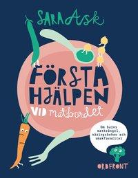 bokomslag Första hjälpen vid matbordet : om barns matkrångel, näringsbehov och smakfavoriter