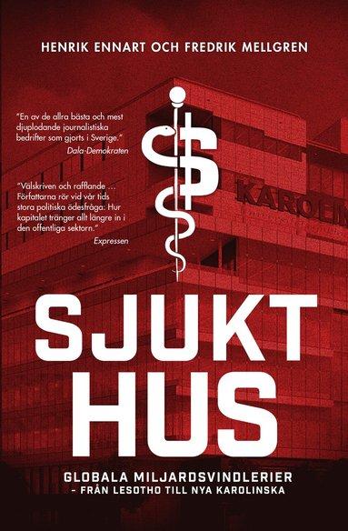 bokomslag Sjukt hus : globala miljardsvindlerier : från Lesotho till Nya Karolinska
