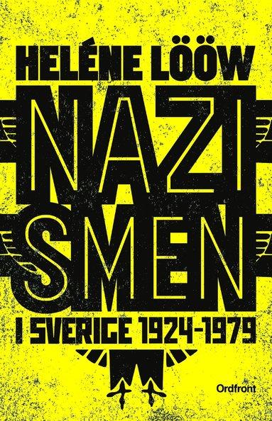 bokomslag Nazismen i Sverige 1924-1979 : pionjärerna, partierna, propagandan