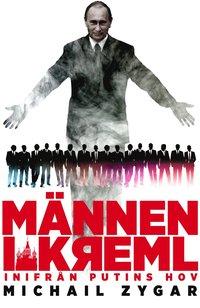 bokomslag Männen i Kreml : inifrån Putins hov