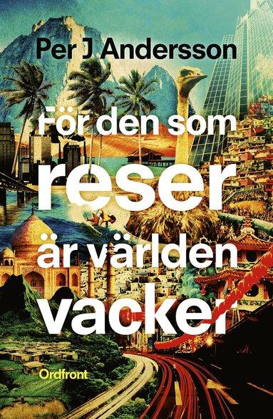 bokomslag För den som reser är världen vacker