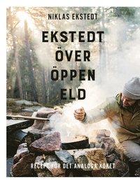bokomslag Ekstedt över öppen eld : recept för det analoga köket