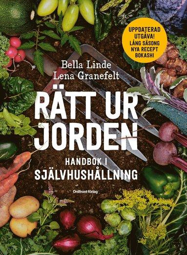 bokomslag Rätt ur jorden : handbok i självhushållning
