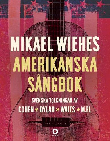 bokomslag Mikael Wiehes amerikanska sångbok