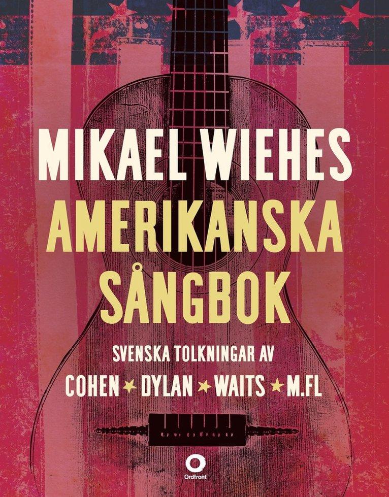 Mikael Wiehes amerikanska sångbok 1