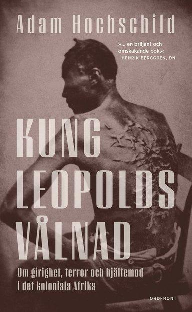 bokomslag Kung Leopolds vålnad : om girighet, terror och hjältemod i det koloniala Afrika