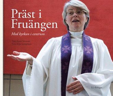 bokomslag Präst i Fruängen - med kyrkan i centrum