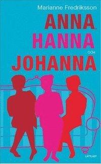 bokomslag Anna, Hanna och Johanna / Lättläst