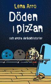 bokomslag Döden i pizzan och andra skräckhistorier