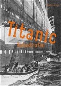 bokomslag Titanic : katastrofen