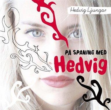 bokomslag På spaning med Hedvig : frihet, jämlikhet och rakade ben