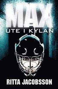 bokomslag Max : ute i kylan