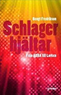 bokomslag Schlagerhjältar : från ABBA till Loreen