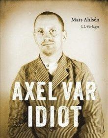 bokomslag Axel var idiot