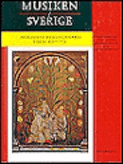 Musiken i Sverige 1 : Från forntid till stormaktstidens slut