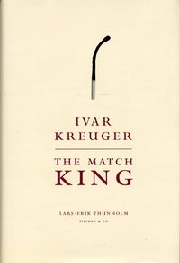 bokomslag Ivar Kreuger : the match king