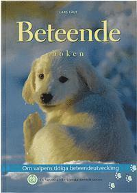 bokomslag Beteendeboken : om valpens tidiga beteendeutveckling : en handbok från Sven