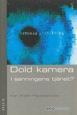bokomslag Dold kamera : I sanningens tjänst?