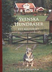 bokomslag Svenska hundraser : ett kulturarv = Swedish native breeds : a cultural heritage