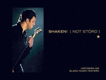 bokomslag Shaken! [Not störd] : historien om Glada Hudik-teatern