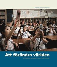 bokomslag Att förändra världen : en berättelse om Lars Magnus Ericsson och hans efterföljare
