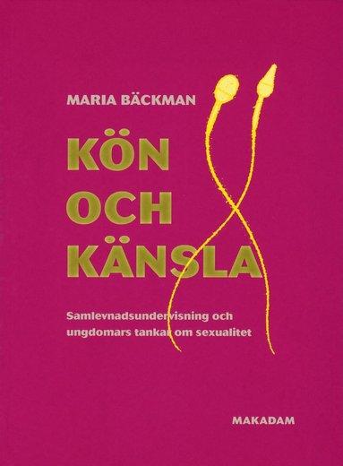 bokomslag Kön och känsla - Samlevnadsundervisning och ungdomars tankar om sexualitet