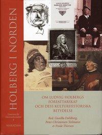 bokomslag Holberg i Norden : om Ludvig Holbergs författarskap och dess kulturhistoriska betydelse