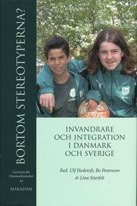bokomslag Bortom stereotyperna? : invandrare och integration i Danmark och Sverige