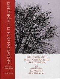 bokomslag Migration och tillhörighet : inklusions- och exklusionsprocesser i Skandinavien