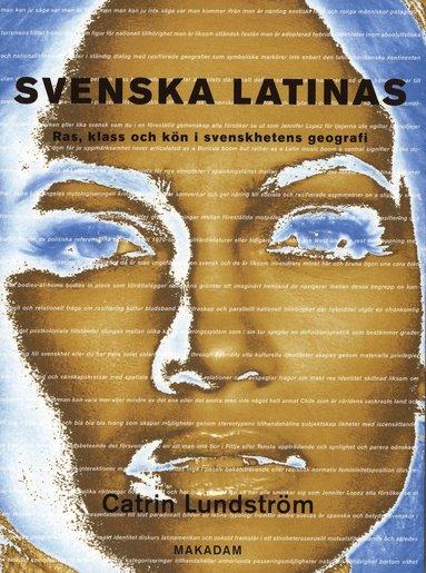 bokomslag Svenska latinas : ras, klass och kön i svenskhetens geografi