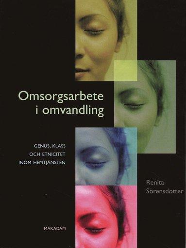 bokomslag Omsorgsarbete i omvandling - genus, klass och etnicitet inom hemtjänsten