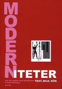 bokomslag Moderniteter : text, bild, kön : en vänbok till Ingrid Holmquist
