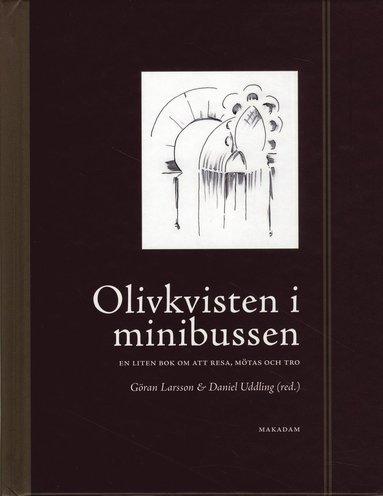 bokomslag Olivkvisten i minibussen : en liten bok om att mötas, resa och tro