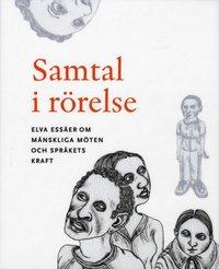 bokomslag Samtal i rörelse : elva essäer om mänskliga möten och språkets kraft