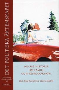 bokomslag Det politiska äktenskapet : 400 års historia om familj och reproduktion