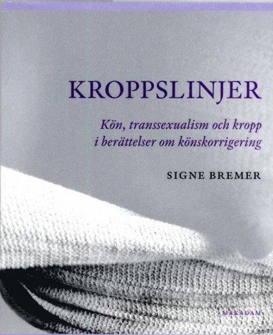 bokomslag Kroppslinjer : kön, transsexualism och kropp i berättelser om könskorrigering