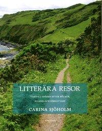 bokomslag Litterära resor : turism i spår en efter böcker, filmer och författare