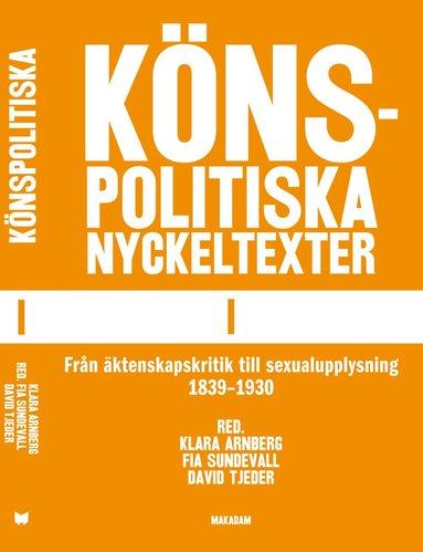 bokomslag Könspolitiska nyckeltexter I : från äktenskapskritik till sexualupplysning 1839-1930
