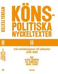 bokomslag Könspolitiska nyckeltexter. Del 2, Från befolkningskris till talibantal 1930-2002