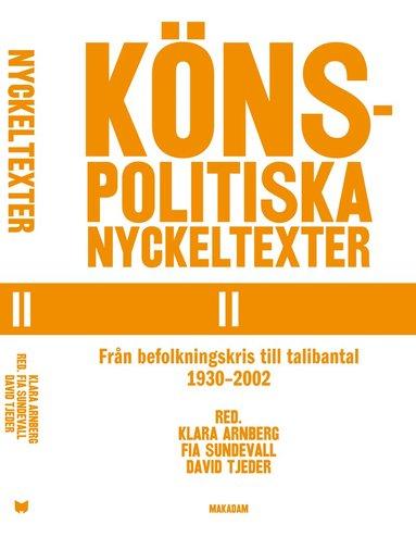 bokomslag Könspolitiska nyckeltexter II : från befolkningskris till talibantal 1930-2002