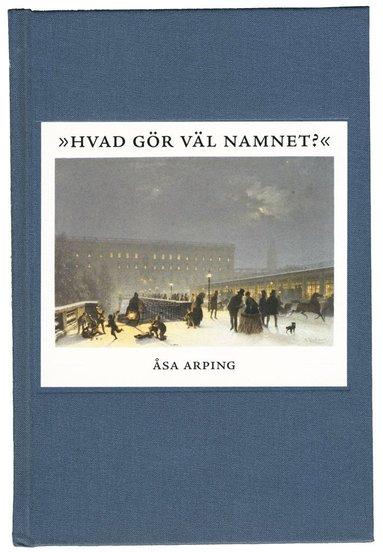 bokomslag Hvad gör väl namnet? : anonymitet och varumärkesbyggande i svensk litteraturkritik 1820-1850