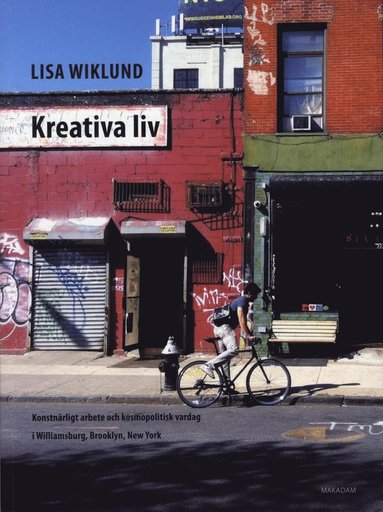 bokomslag Kreativa liv : Konstnärligt arbete och kosmopolitisk vardag i Williamsburg