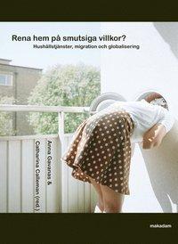bokomslag Rena hem på smutsiga villkor? : hushållstjänster, migration och globalisering