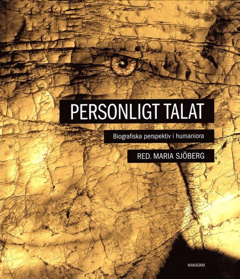 Personligt talat : Biografiska perspektiv i humaniora 1