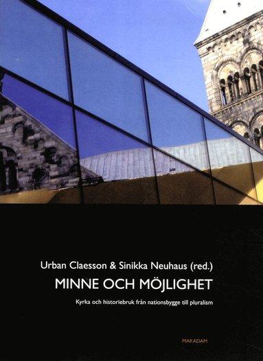 bokomslag Minne och möjlighet: Kyrka och historiebruk från nationsbygge till pluralis