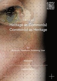 bokomslag Heritage as common(s) : Common(s) as Heritage